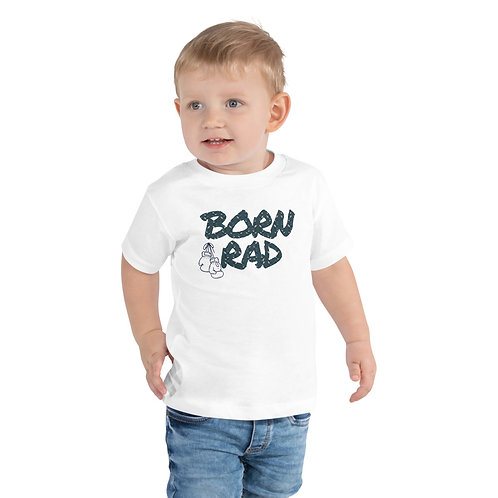 Born Rad Toddler Short Sleeve Tee