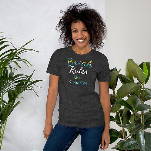 Break rules Get creative Short-Sleeve Unisex T-Shirt