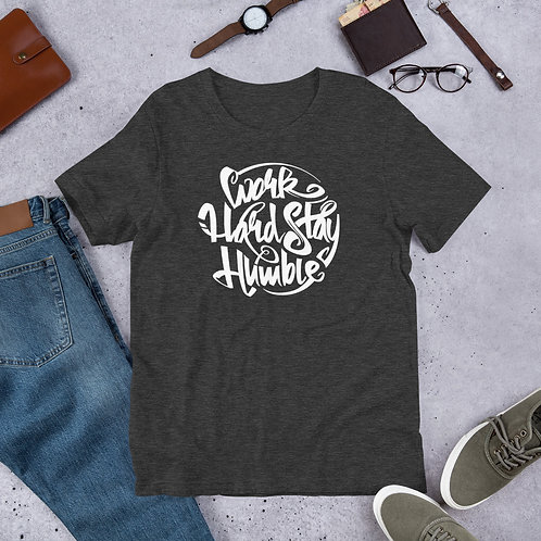 Work Hard. Stay Humble. Short-Sleeve Unisex T-Shirt