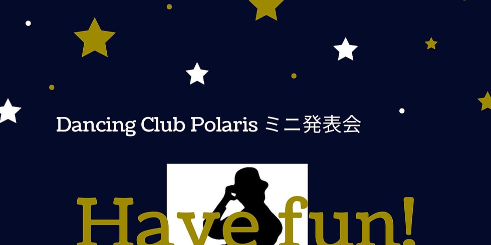 Have fun! vol.0 / Dancong Club Polaris ミニ発表会