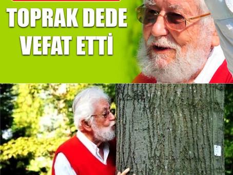 Toprak Dede Vefat Etti