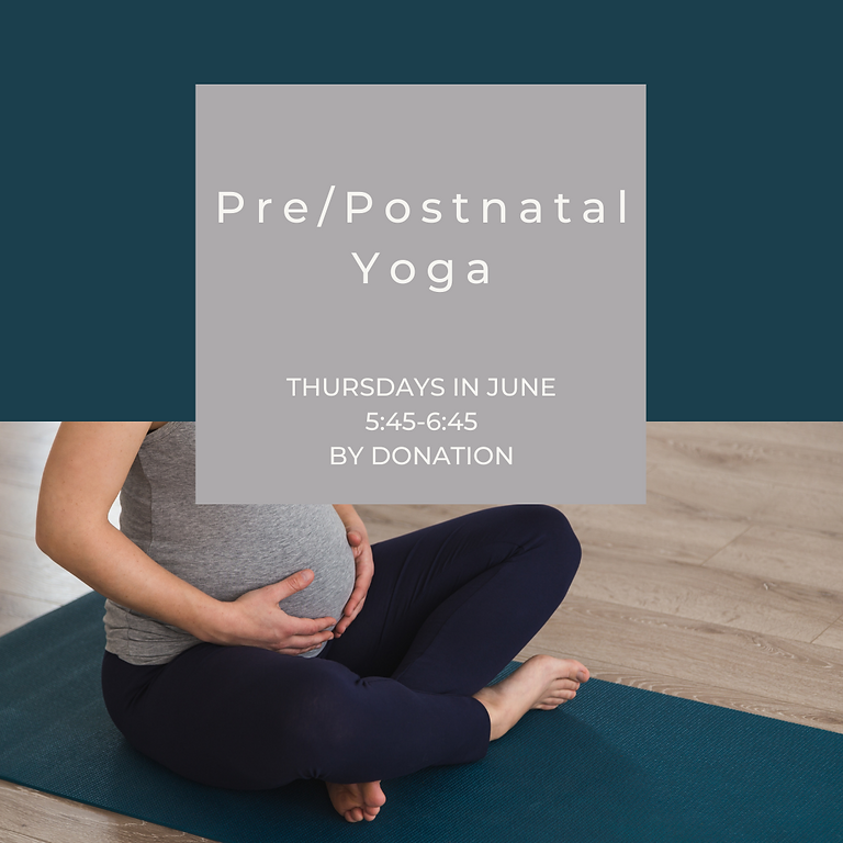 Pre/Post-natal Yoga Series