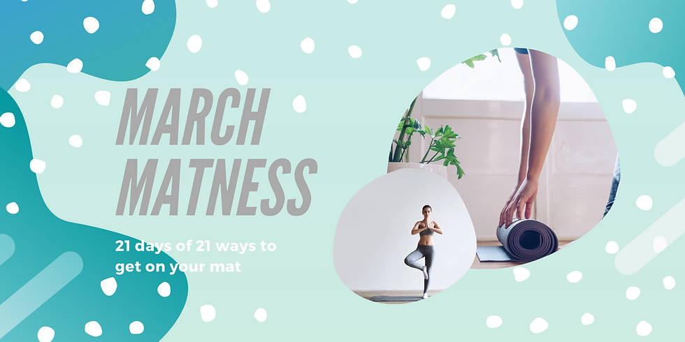 March Get-On-Your-Matness