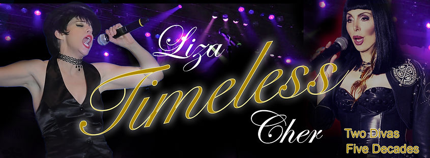 Premeditated Productions and Events Timeless Liza and Cher