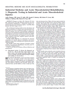 Panagos A, Sable AW, Zuhosky JP, Irwin RW, Sullivan WJ, Foye PM.  Industrial medicine and acute musculoskeletal rehabilitation. 1. Diagnostic testing in industrial and acute musculoskeletal injuries. Arch Phys Med Rehabil. 2007 Mar;88(3 Suppl 1):S3-9.