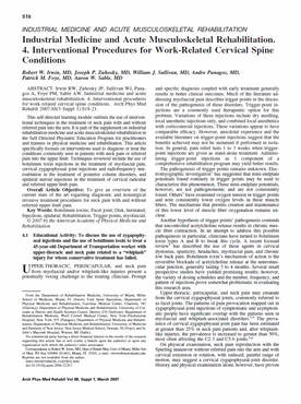 Irwin RW, Zuhosky JP, Sullivan WJ, Panagos A, Foye PM, Sable AW. Industrial medicine and acute musculoskeletal rehabilitation. 4. Interventional procedures for work-related cervical spine conditions. Arch Phys Med Rehabil. 2007 Mar;88(3 Suppl 1):S18-21.