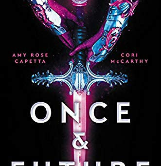 Book Review: Once & Future by Amy Rose Capetta and Cori McCarthy