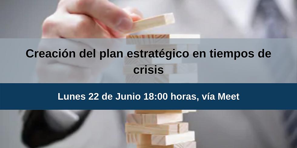 Creación del plan estratégico en tiempos de crisis