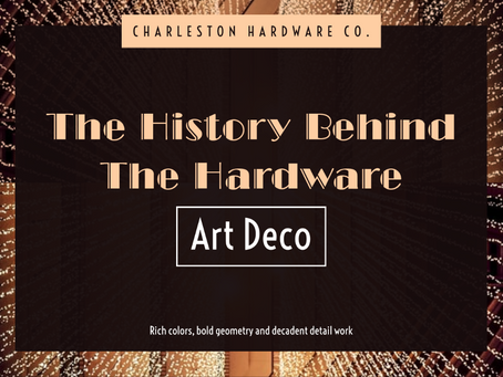 The History Behind the Hardware: Art Deco Pattern