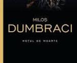 """""""HOŢUL DE MOARTE"""" de MILOŞ DUMBRACI (2016)"""