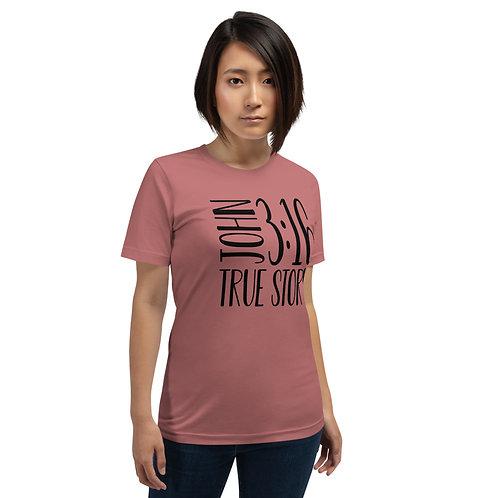 John 3:16 True Story Short-Sleeve Unisex T-Shirt