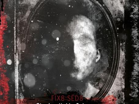 Review: Fïx8:Sëd8 — The Inevitable Relapse