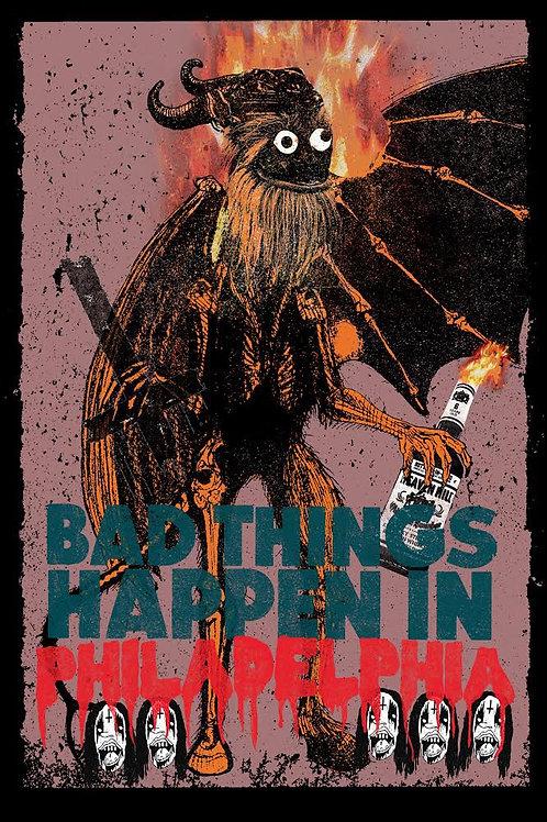 Bad Things Happen In Philadelphia 12x18 Art Print
