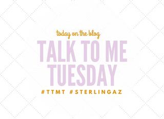 {Talk to me Tuesday}