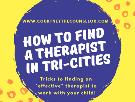 How to find an *effective* therapist for your child in Tri-Cities, WA