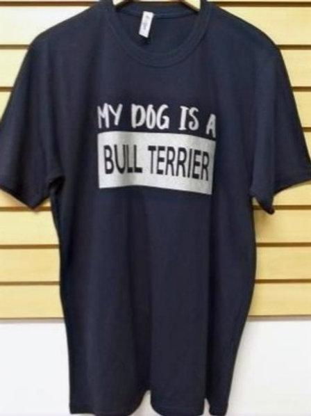Camiseta My Dog is a Bull Terrier