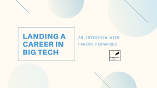 Landing a Career in Big Tech - Hanson Fernandes