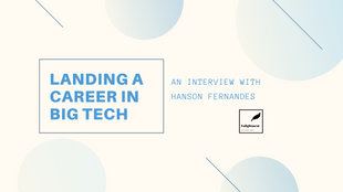 Landing a Career in Big Tech - Hanson Fernandes