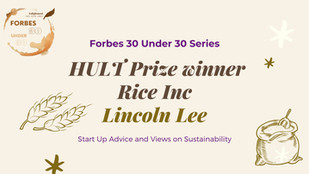 Cultivating Change: HULT Prize Winner Rice Inc's Lincoln Lee