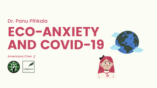 Eco-anxiety and COVID-19: Responsibility and Stress--a Talk from Dr. Panu Pihkala?