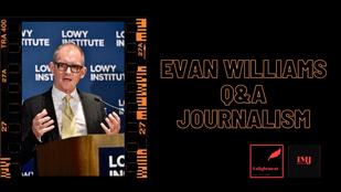 Evan Williams - Journalism Q&A