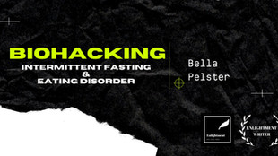 Biohacking, Intermittent Fasting & Eating Disorders