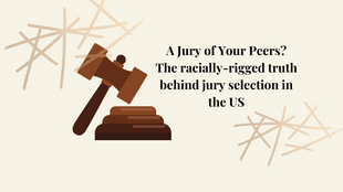 A Jury of Your Peers? The racially-rigged truth behind jury selection in the US