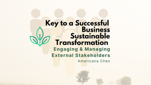 Key in Successful Business Sustainable Transformation — Engaging External Stakeholders