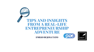 Tips and Insights from a Real-life Entrepreneurship Adventure