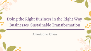 Doing the right business in the right way : businesses' sustainable transformation