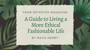A Guide to Living a More Ethical Fashionable Life