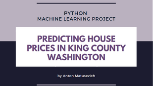 Machine Learning in Python: Predicting House Price in King County Washington