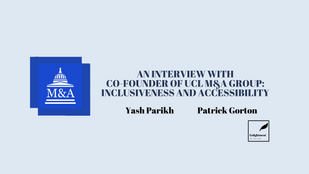 An interview with Co-Founder of UCL M&A Group: Inclusiveness and Accessibility