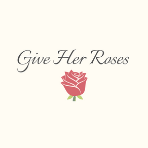 Give Her Roses