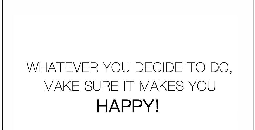 'Whatever you decide to do...'