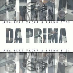 ARA Feat Vacca & Primo Stos - Da Prima