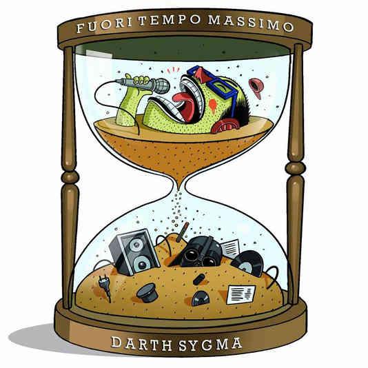 Darth Sygma - Fuori Tempo Massimo