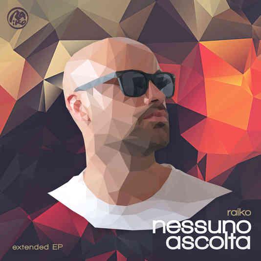 Raiko - Nessuno Ascolta ( extended EP )