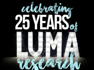 Luma's 25th Anniversary