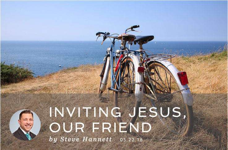 INVITING JESUS, OUR FRIEND