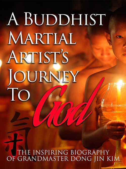 A Buddhist Martial Artist's Journey To God