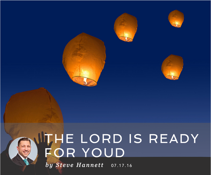 THE LORD IS READY FOR YOU