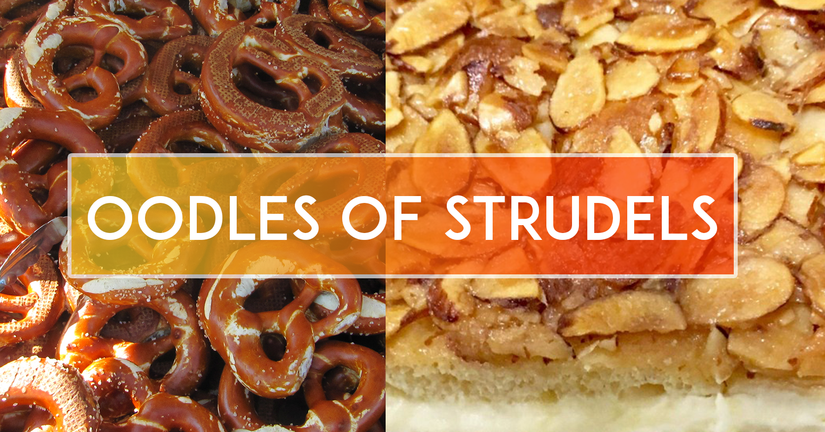 Oodles of Strudels