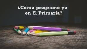 ¿Cómo programo yo en Ed. Primaria? – Andalucía