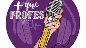 """""""Más que profes"""" un nuevo podcast en el mundo educativo."""