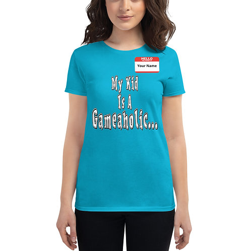 "Women's Custom ""My Kid Is A Gameaholic"" t-shirt (Members get up to 60% OFF!)"