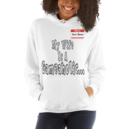 "Women's Custom ""My Wife Is A Gameaholic"" Hoodie (Members get up to 60% OFF!)"
