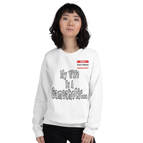 "Women's Custom ""My Wife Is A Gameaholic"" Sweatshirt (Members get up to 60% OFF!)"