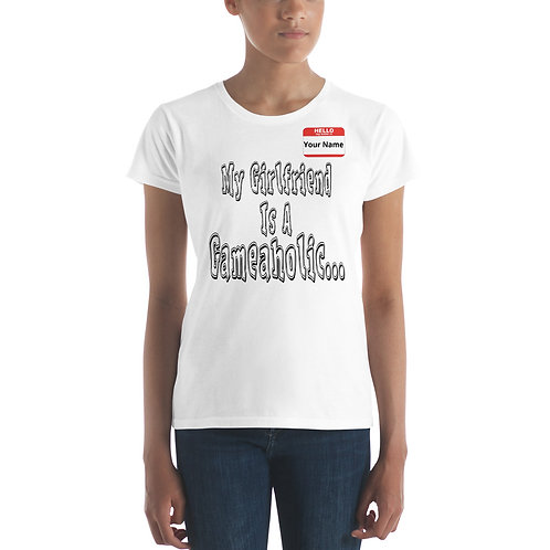 """Women's """"My Girlfriend Is A Gameaholic"""" t-shirt (Members get up to 60% OFF!)"""