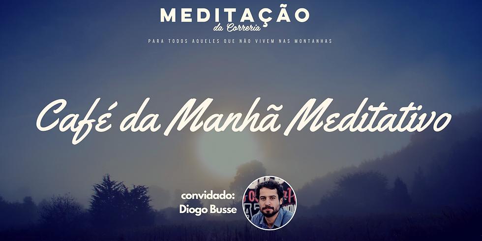 Café da Manhã Meditativo | 13 de julho